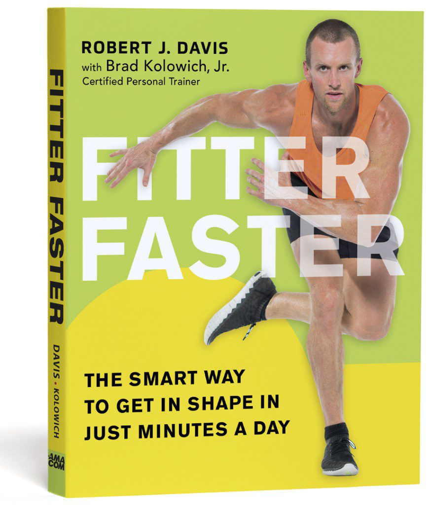 fitter faster: the smart way to get in shape in just minutes a day  by robert j. davis
