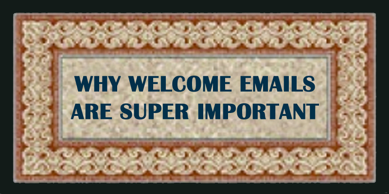 welcome-emails-are-super-important.jpg