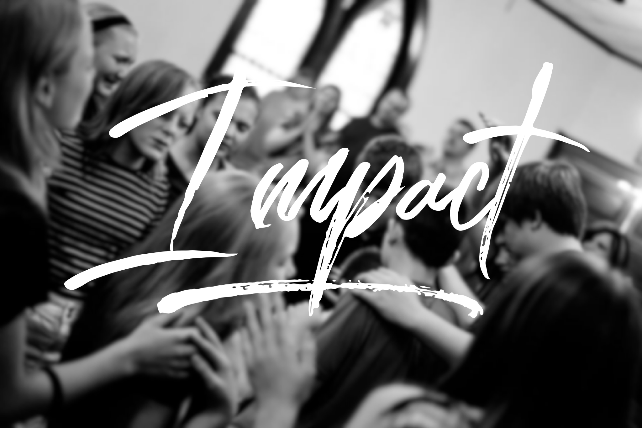 - we're not just here to have church! we're here to impact the world around us with the anointed power of the Holy Spirit.