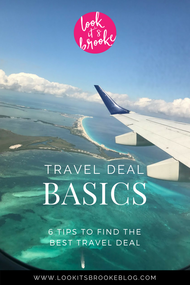 Look It's Brooke | Travel Deal Basics | 6 Tips to Find The Best Travel Deal