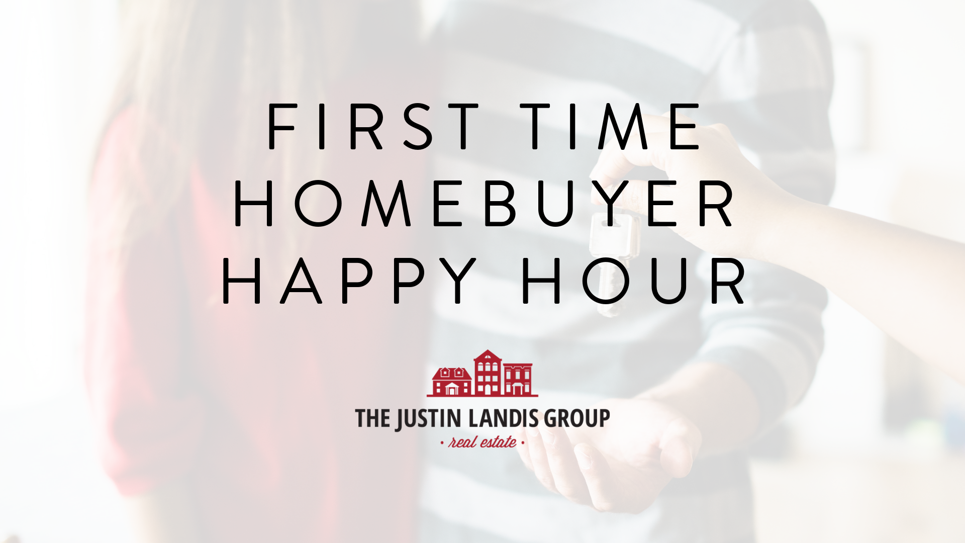 First Time Homebuyer Happy Hour Event