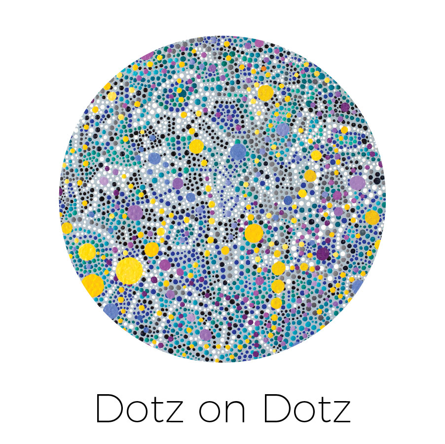 """Dense layering of """"Dotz"""" with little white space"""