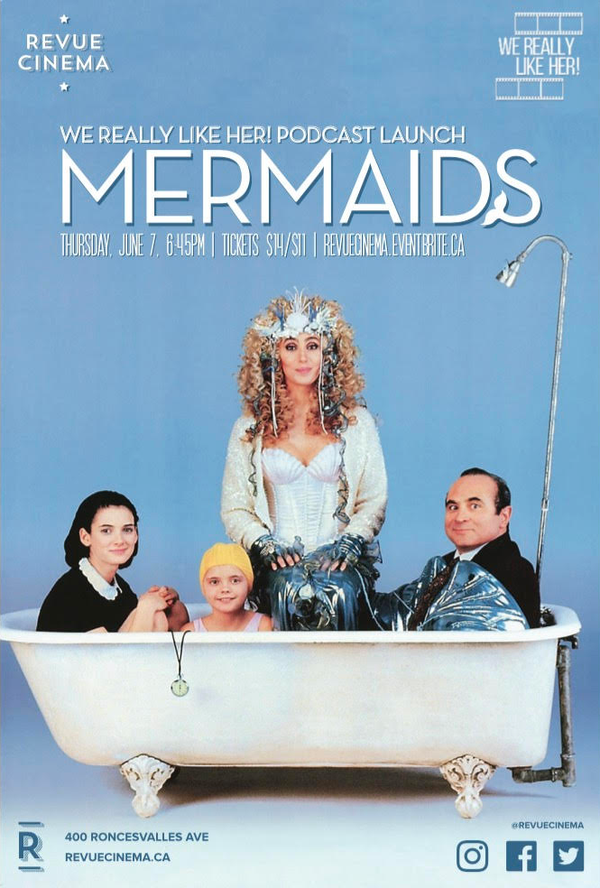 WE REALLY LIKE HER!:  MERMAIDS    June 7, 2018, Revue Cinema   Sponsored by Hollywood Suite.