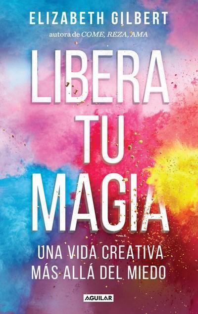no-ficcion-libera-tu-magia-big-magic-spanish-edition-by-elizabeth-gilbert-octubre-11-2016-1_512x.jpg