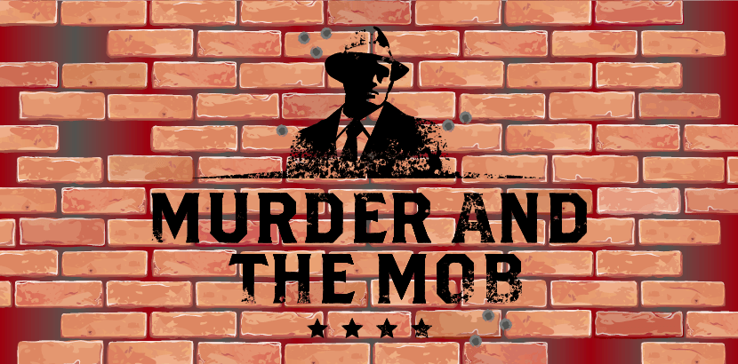 Murder and The Mob Murder Mystery