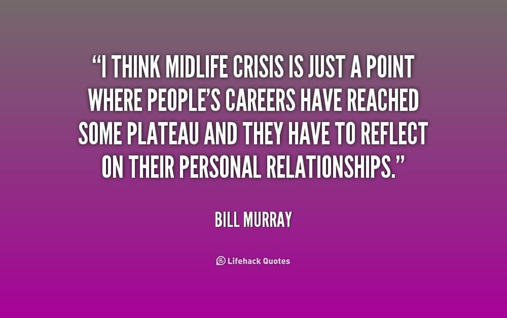 Bill Murray Quote on Mid Life Crisis and Career
