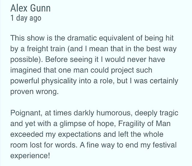 One last audience review of my new play #FragilityofMan to finish off Edinburgh Fringe 2019♥️ . . #edfringe #edfringe2019 #makeyourfringe #edfringe19 #edinburghfringe #edinburgh #edinburghfringefestival #edinburghfestivalfringe #theatre #actor