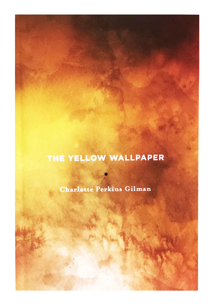 THE YELLOW WALLPAPER by Charlotte Perkins Gillman - The first chapbook from YWP—and the press namesake—was designed as a stand-alone print copy of one of my favorite short stories. As brilliant, bold, and prescient as it was when first was published in 1892, The Yellow Wallpaper remains not only as an stellar example of early American Feminist literature, but as a prime example of the short story as well. This edition features the unabridged story along with a brief biography and the full article
