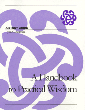A Handbook to Practical Wisdom - A Study Guide - by Lynn C. Bauman$10.00 e-bookThis handbook is a thirty-lesson course on practical wisdom and the common foundation which builds a discerning and sapiential life. We humans are called