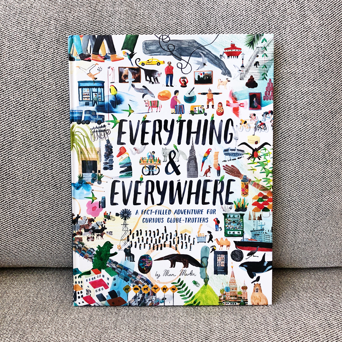 Everything & Everywhere: A Fact-Filled Adventure for Curious Globe-Trotters | Avery and Augustine