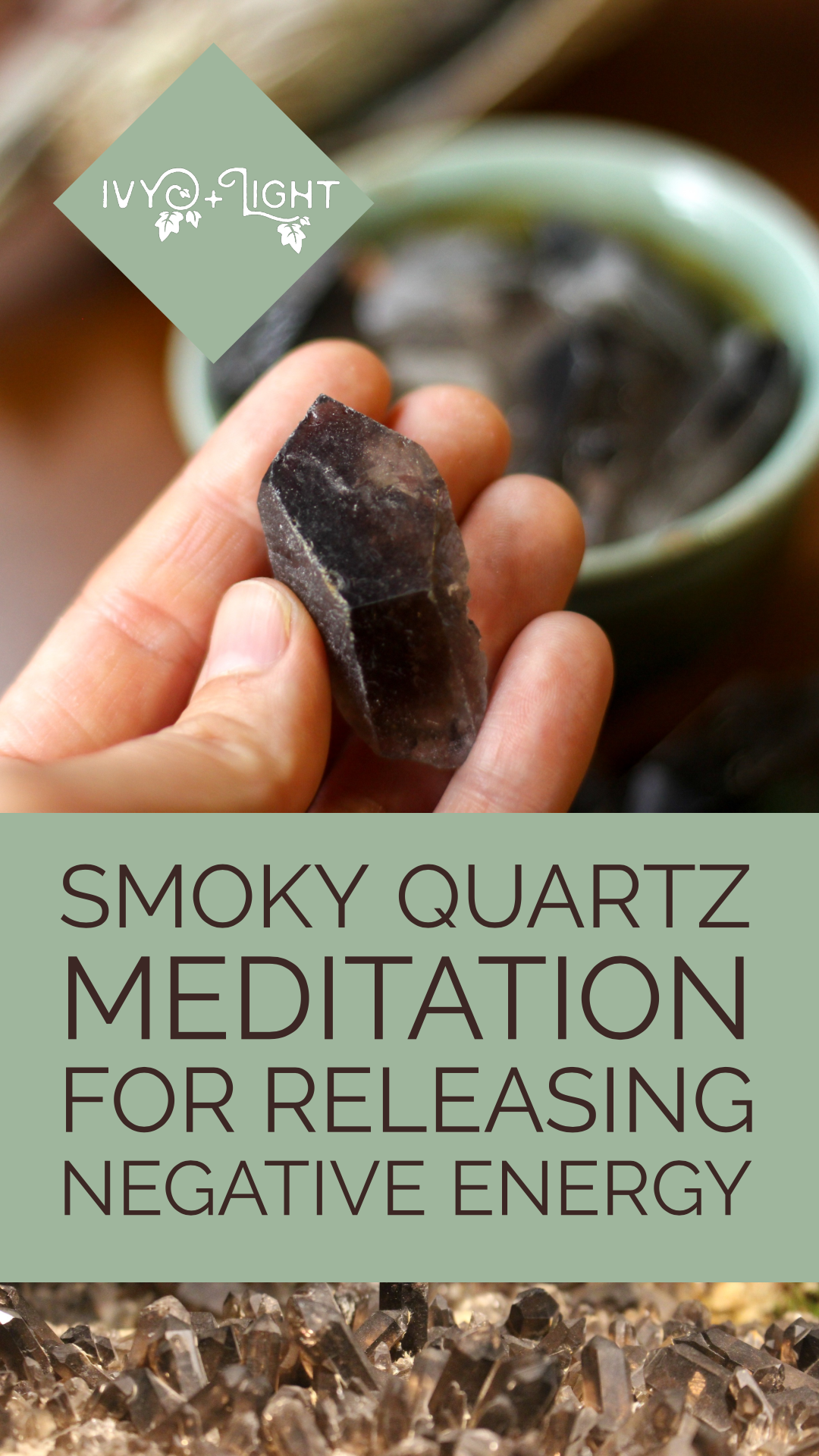 Releasing Negative Energy with Smoky Quartz.png