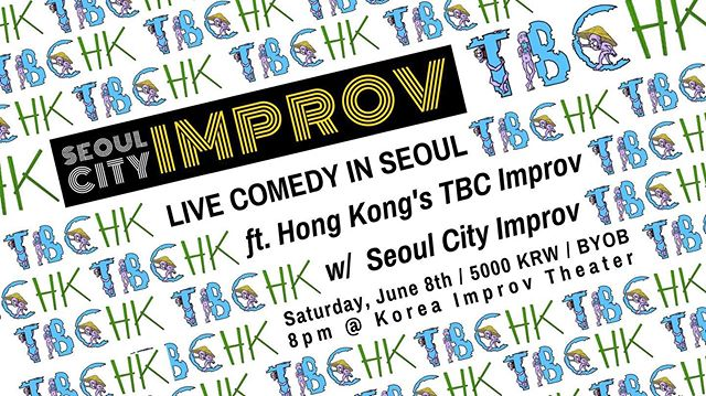 Seoul City Improv has three (3!) shows this weekend!  1) Friday, June 7th @ 8:30pm is our monthly First Friday Show, with an unpredictable mix of comedians on stage together for the first time (and perhaps some surprises in between). 5,000KRW  2) Saturday, June 8th @ 4:00pm, Seoul City Improv's 201 course's graduation show! Free  3) Saturday, June 8th @ 8:00pm, Hong Kong's lauded @TBCimprovHK comes to Seoul for a one-in-a-lifetime collaboration show! 5,000KRW  Check out our website for details! All shows are BYOB and located at the Korea Improv Theater by Samgakji Station. Come early for good seats!