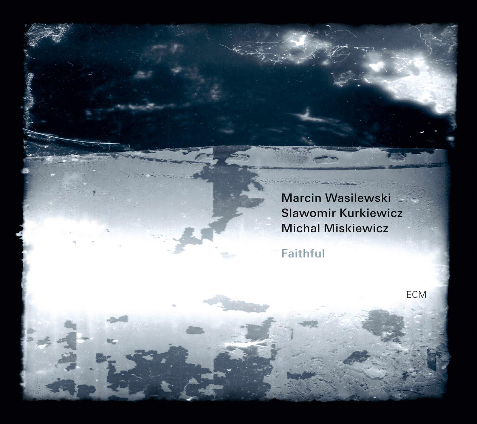 "Marcin Wasilewski Trio ""Faithfull"""