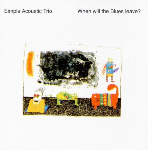 "Simple Acoustic Trio ""When Will The Blues Leave?"""