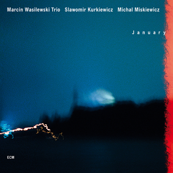 "Marcin Wasilewski Trio ""January"""