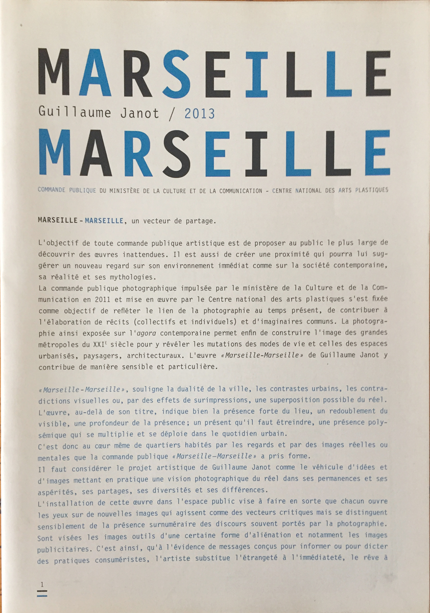 Marseille/Marseille  , Textes de Pascal Beausse, Jose Echenique, Erick Gudimard, Guillaume Janot, Richard Lagrange Conception graphique Vincent Perrottet, format 21 x 29,7 cm, broché 16 pages et pdf, éditions CNAP - Les ateliers de l'image, 2014.   thttp://www.cnap.fr/sites/default/files/evenement_cnap/132782_16_pages_ok.pdf