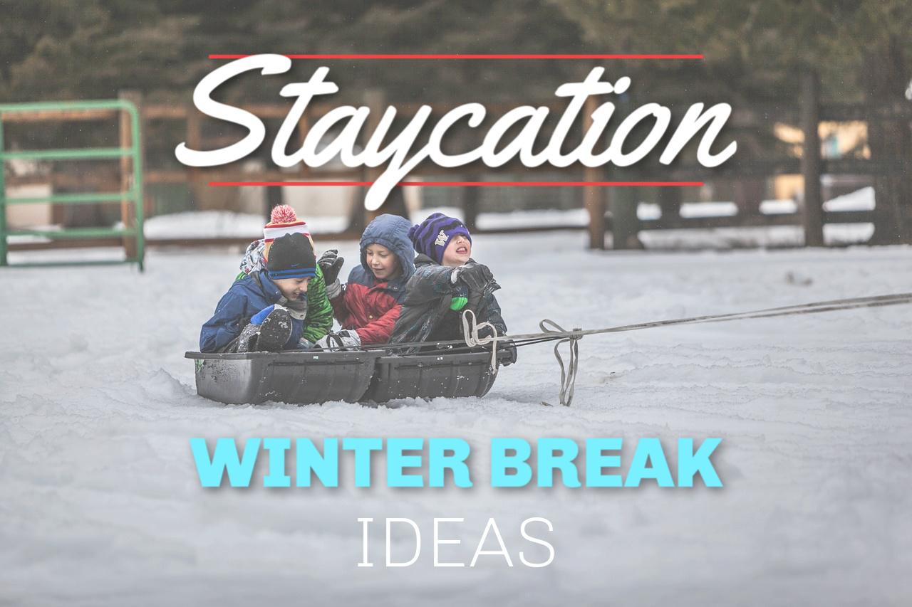 winter-break-staycation-ideas.jpg