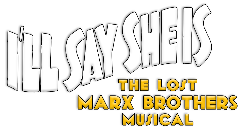 I'll Say She Is - The Lost Marx Brothers Musical.png