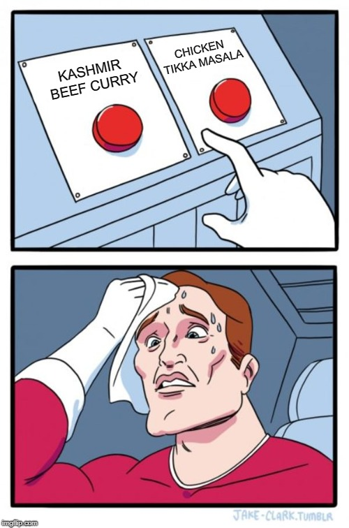 Choices, choices, choices….
