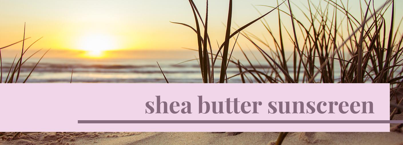 Shea-Butter-Sunscreen.jpg