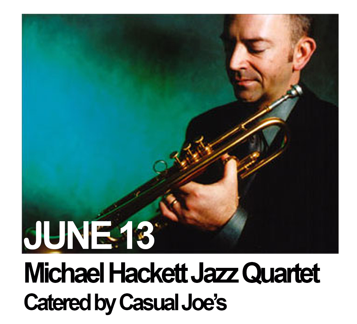 June 13: Michael Hackett Jazz Quartet with food by  Casual Joe's