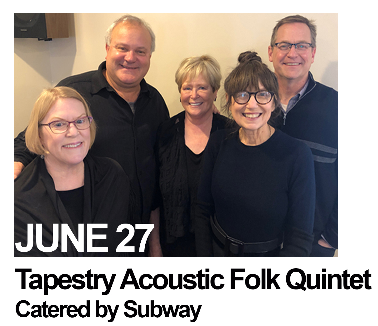 June 27: Tapestry Acoustic Folk Quintet with food by Subway