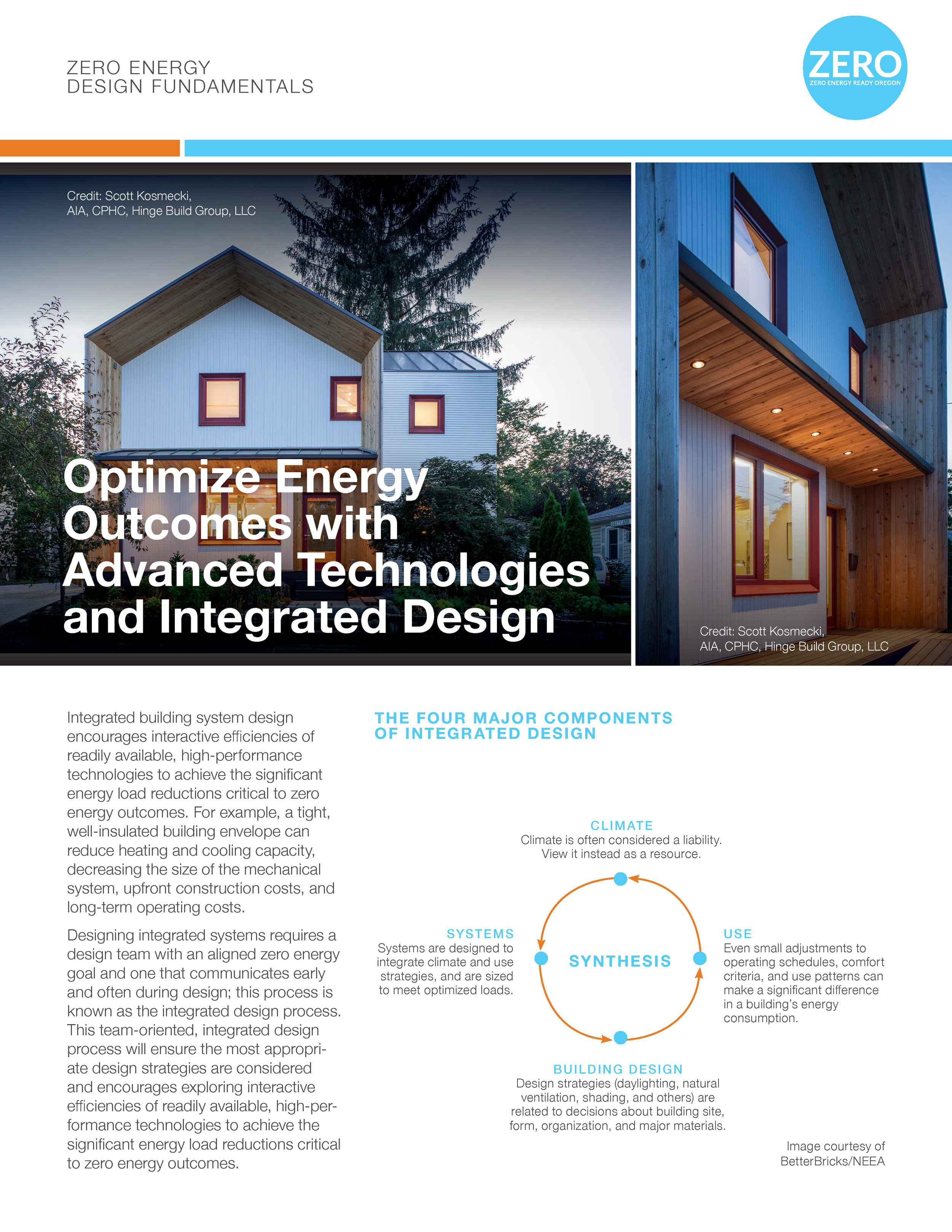 Zero Energy Design Fundamentals Fact Sheet - Integrated building system design encourages interactive efficiencies of readily available, high-performance technologies to achieve the significant energy load reductions critical to zero energy outcomes.