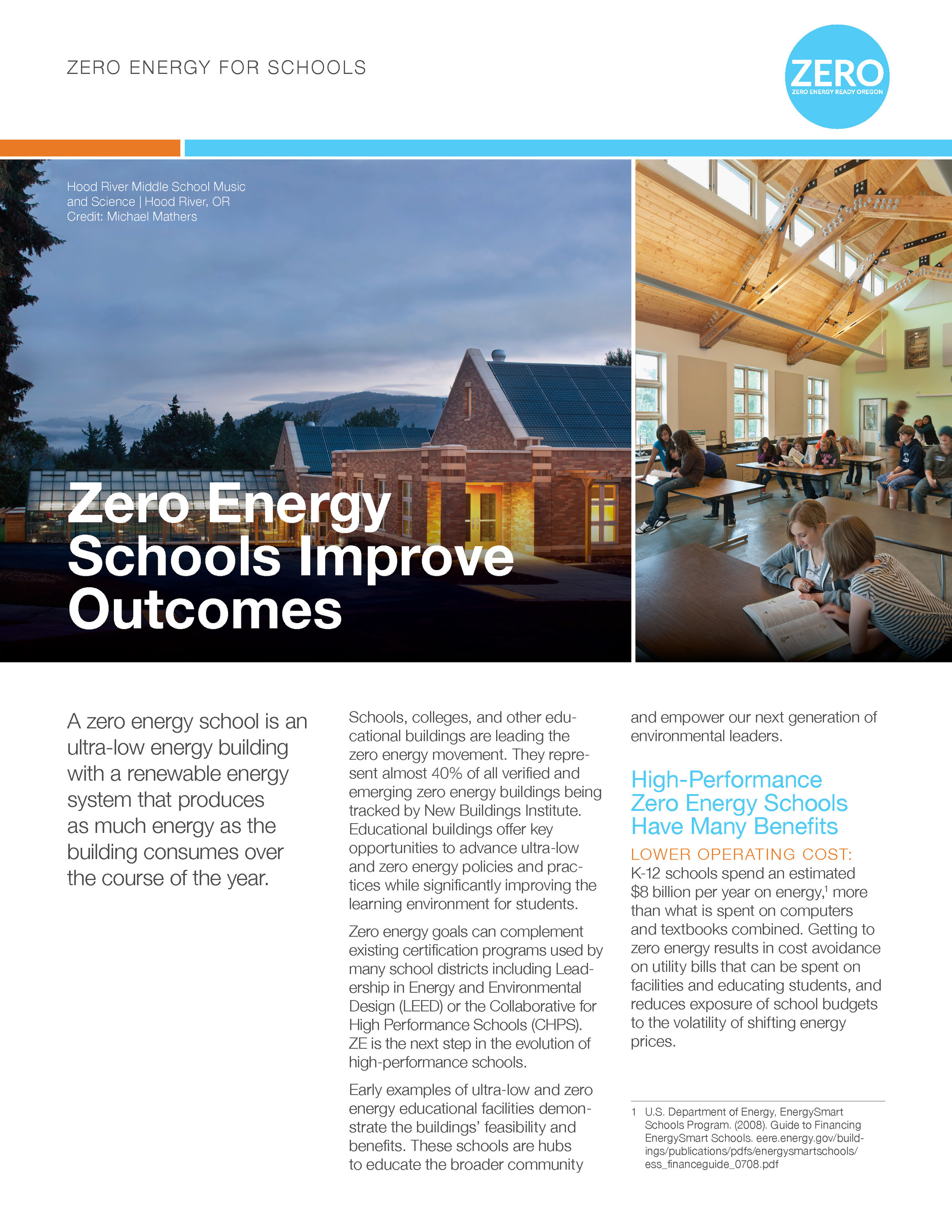Zero Energy for Schools Fact Sheet - Educational buildings offer key opportunities to advance ultra-low and zero energy policies and practices while significantly improving the learning environment for students.