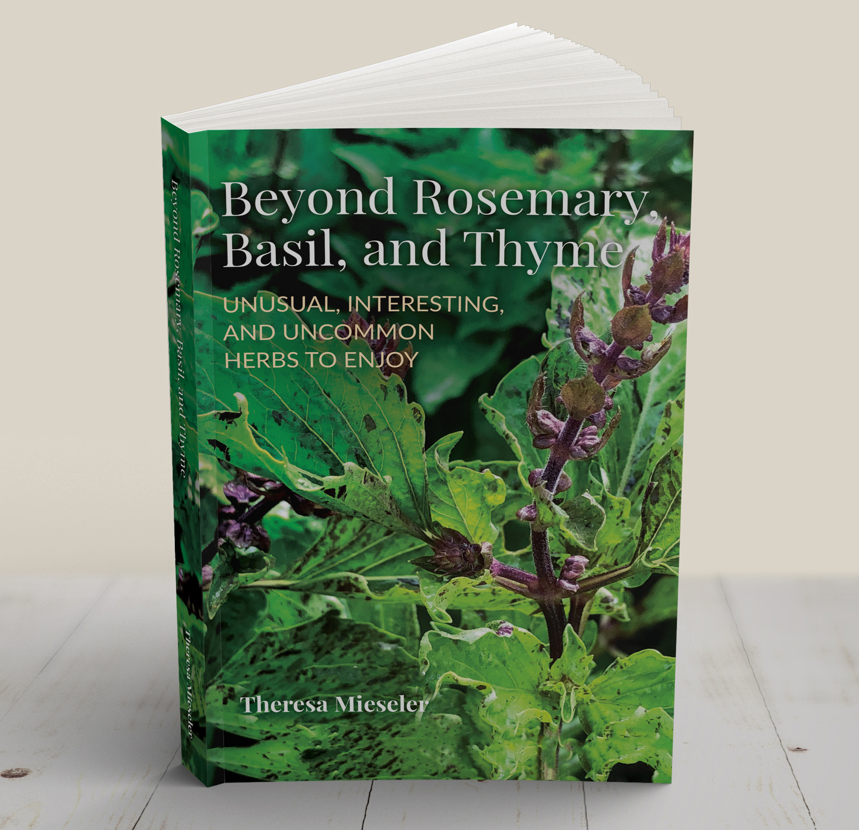 Beyond Rosemary, Basil, and Thyme - Shady Acres Herb Farm co-founder Theresa Mieseler's new book is filled with practical advice and useful tips on growing unique herbs. Beyond Rosemary, Basil, and Thyme includes a vast selection of useful information, tasty recipes, and interesting facts about herbs and how to use them.