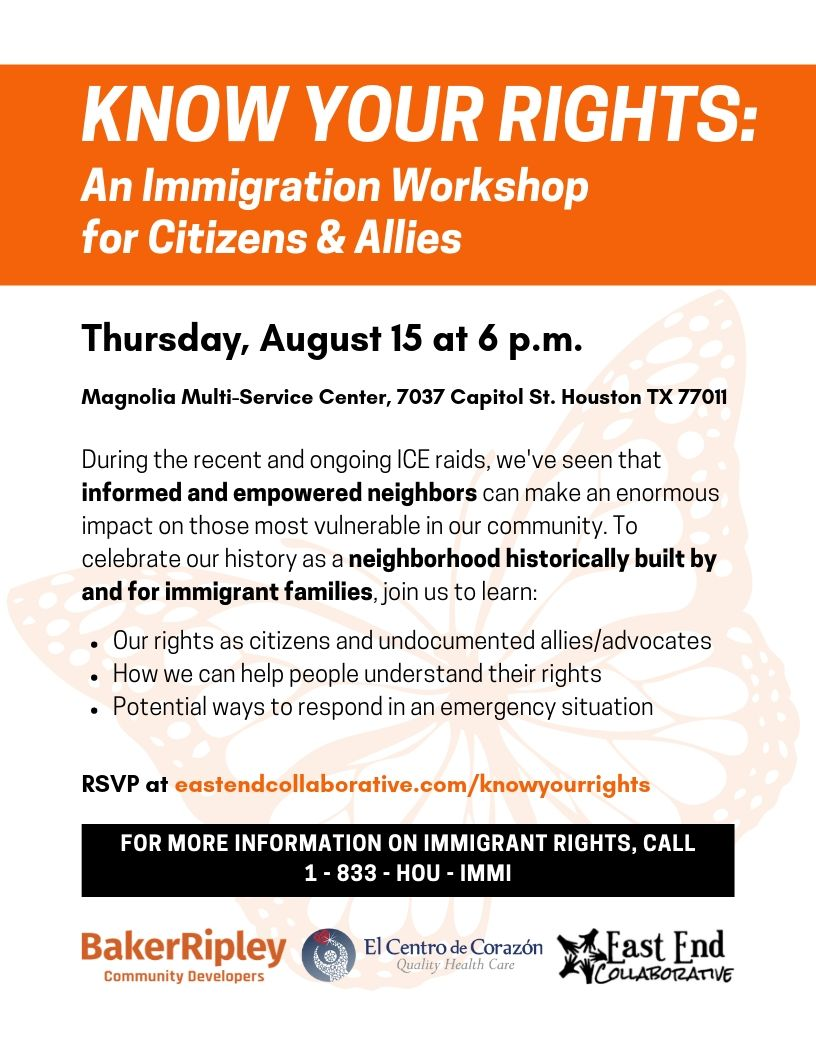 """- East End Unidos is hosting a """"Know Your Rights"""" workshop this Thursday August 15th at 6pm at the Magnolia Multi-Service Center. Please make a commitment to attend and find ways that as a citizen or non-citizen you can be more empowered to know how to support other members of our neighborhood. Come open to meet others who care about getting closer."""