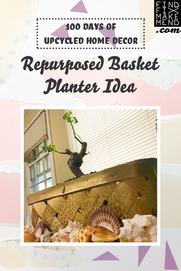 Upcycling an old basket into a repurposed planter for a bonsai rose bush on the Find/Fix/Make/Mend blog. // 100 Days of Upcycled Home Decor, 100 Days of Things You Need To Hear // Upcycling, Repurposing, and Growing + Creative Motivation, Inspiration, and Support <3 // #The100DayProject #The100DayProject2019 #100DayProject #100DayProject2019