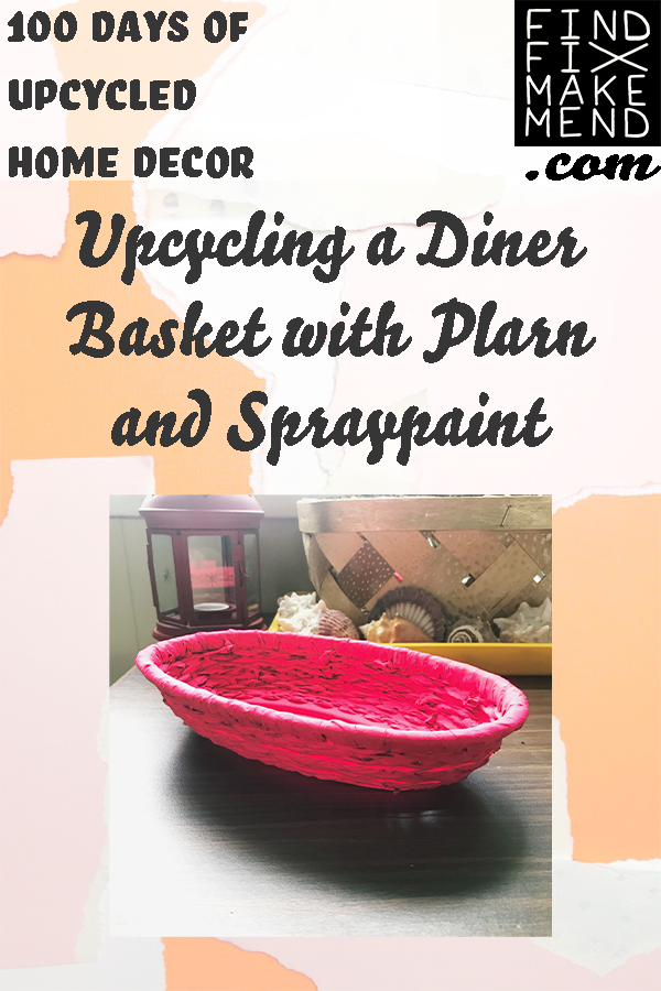Upcycling a diner basket using plarn and spray paint on the Find/Fix/Make/Mend blog. // 100 Days of Upcycled Home Decor, 100 Days of Things You Need To Hear // Upcycling, Repurposing, and Growing + Creative Motivation, Inspiration, and Support <3 // #The100DayProject #The100DayProject2019 #100DayProject #100DayProject2019