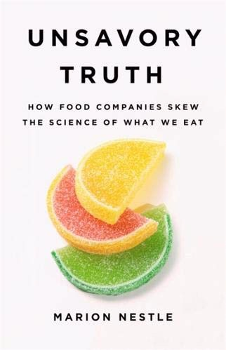 Unsavory Truth is a deep dive into how the food industry shapes public understanding of how to eat for better health—from funding research to sponsoring conferences for nutritionists and influencing government agencies.