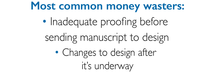 Most common money wasters: Inadequate proofing, changes to design