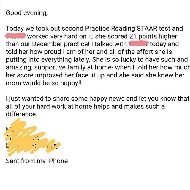 🗣Numbers will never lie! Waking up to this email that was sent to a parent from her child's teacher is 100% spectacular!!! Making connections, meeting them where they are, motivating them (even when they have a mishap), slowing down the re-teach material, and remaining open and honest with parents so that they know their child's EXACT needs is what it's all about! ❤️🥳🧠📖 . . . . #WeTutor #WeRead #WeComprehend #Comprehension #Reading #ReadingIsFun #ChapterBooks #STAAR #STAARTest #Tutoring #GiveUsACall #ShootUsAnEmail #LetUsHelp #NoChildLeftBehind #ChaptersAndPages #Chapters #Pages #Houston #Pearland #NumbersDontLie #Motivation #Concentration #Communication #Focus