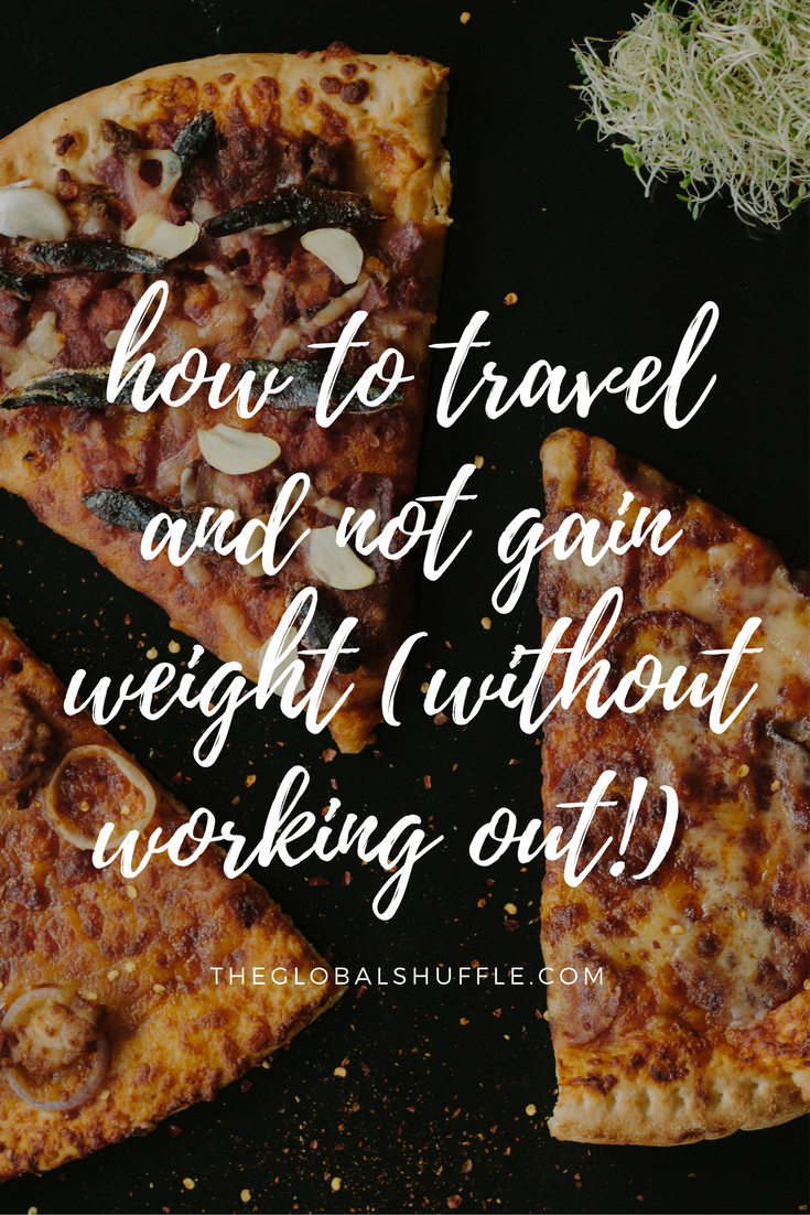 how-to-travel-and-not-gain-weight.png