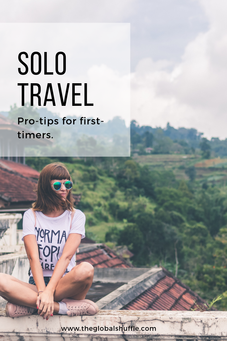 Travelling By Yourself 101: Tips For First-Time Wanderers | The Global Shuffle