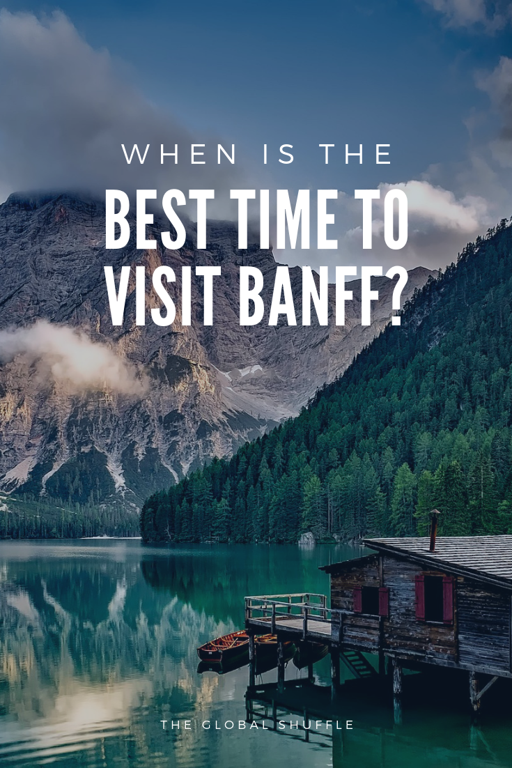 When Is The Best Time To Visit Banff? | The Global Shuffle