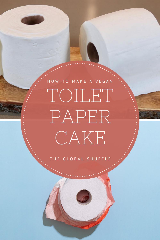 How To Make A Vegan Toilet Paper Cake | The Global Shuffle