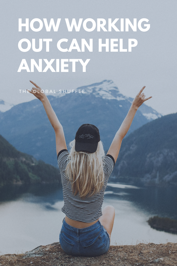 How Working Out Can Help Anxiety | The Global Shuffle