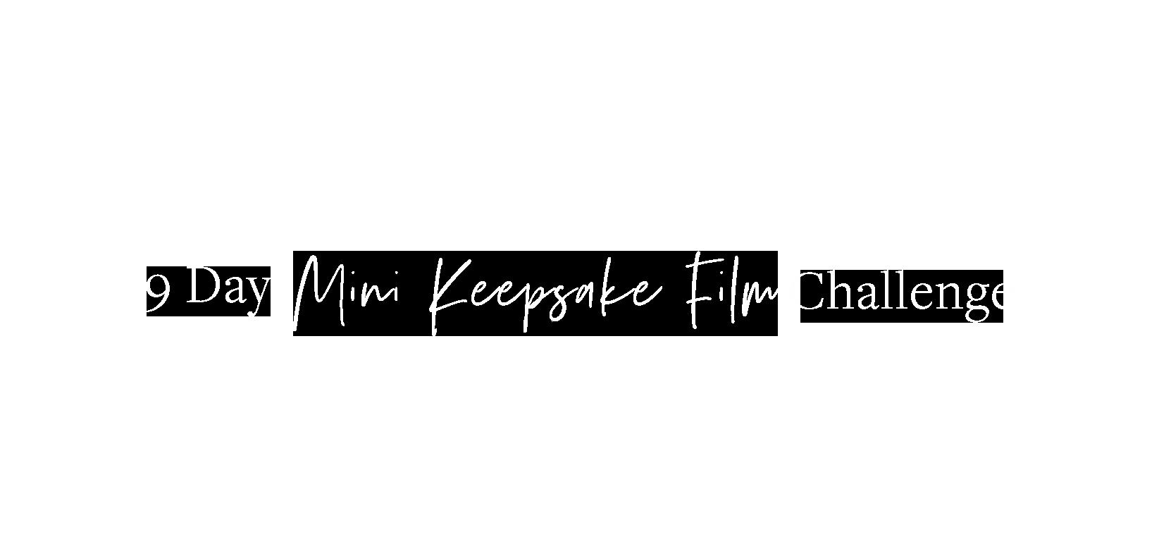 9 Day Mini Keepsake Film Challenge LOGO (WHITE).png