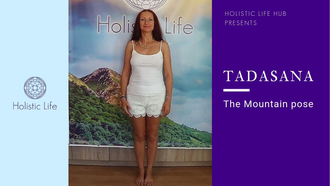 Tadasana - the mountain pose, for a stable and balanced body