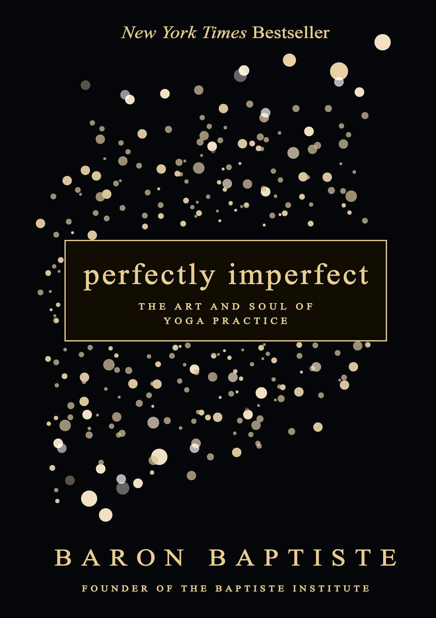 - Perfectly Imperfect: The Art and Soul of Yoga Practice (2014)