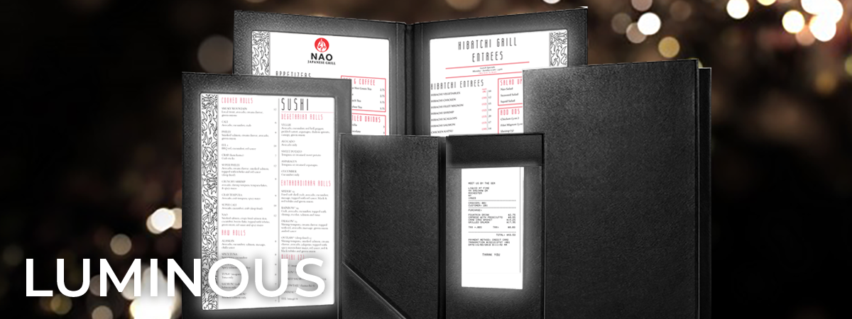 The Luminous collection features covers with back-lit inserts to make your menu stand out. Covers : LED.