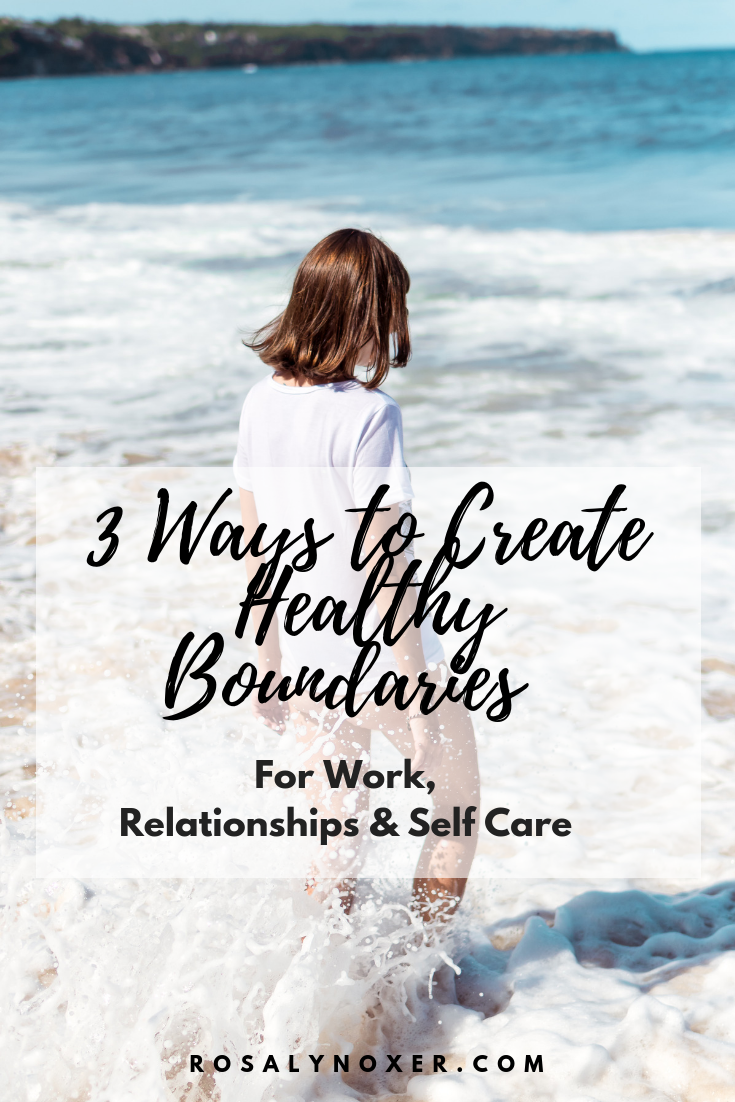 3 Ways to Create Healthy Boundaries.png