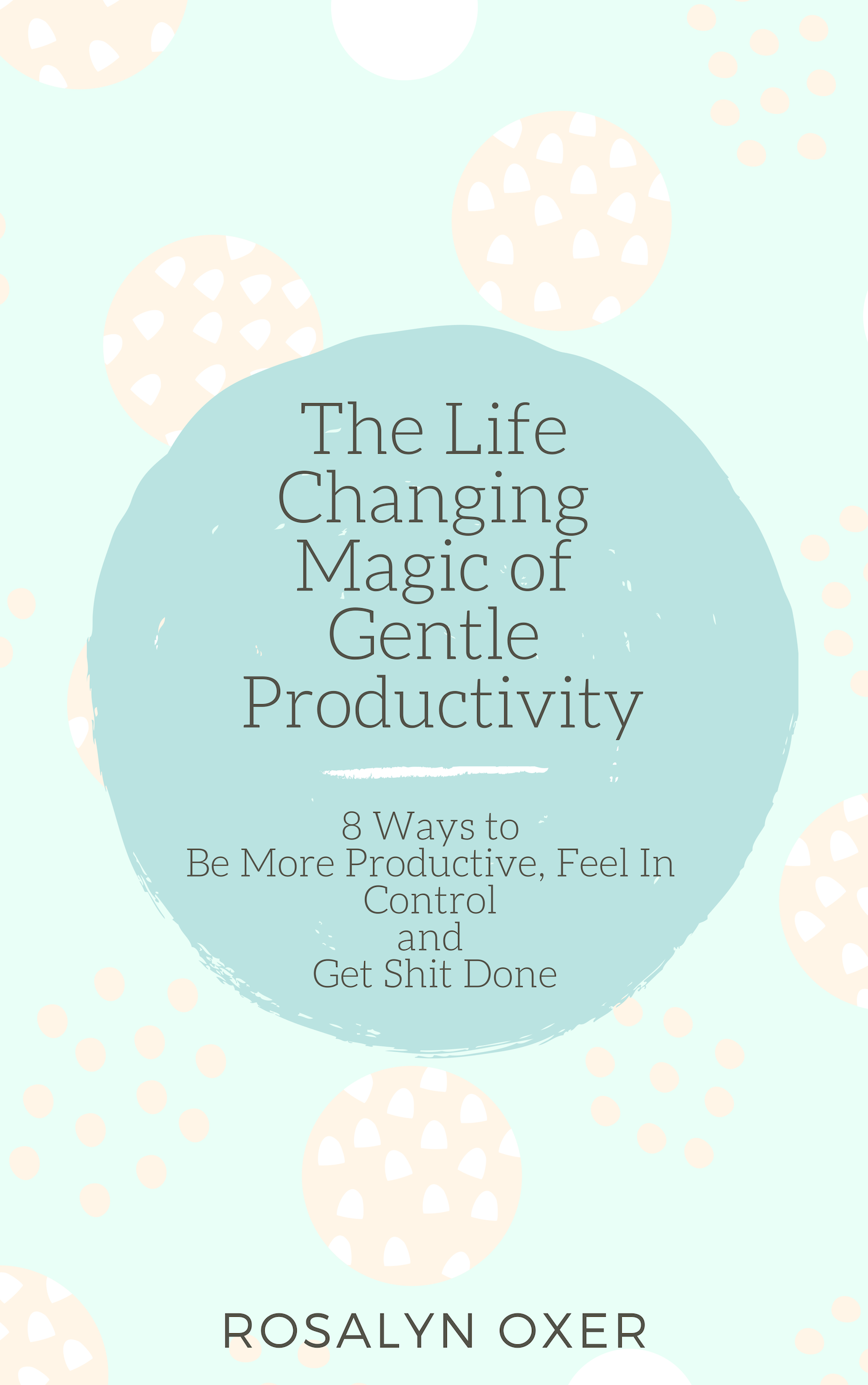 The Life Changing Magic of Gentle Productivity ebook cover.png