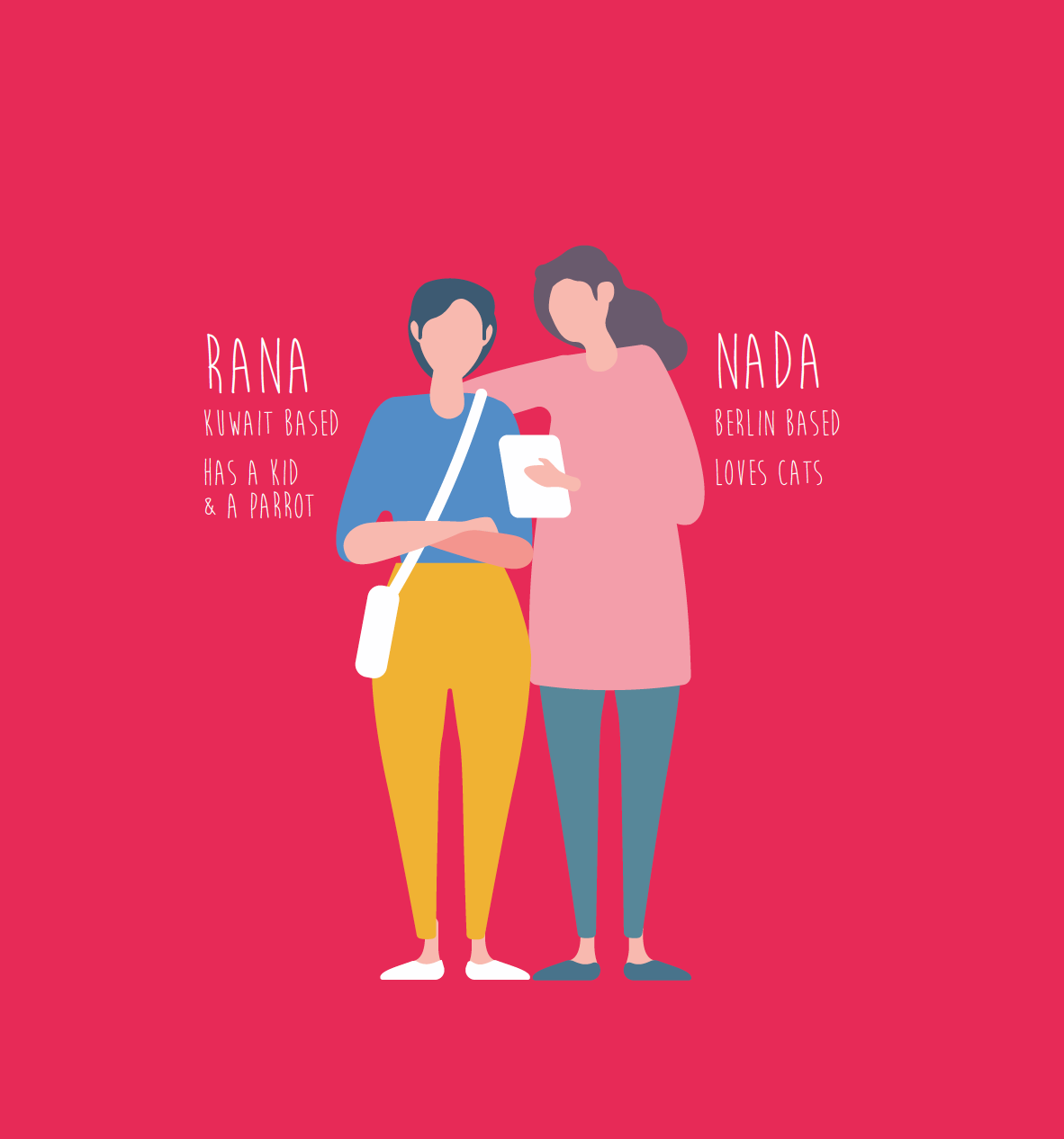 ABOUT US - We are a designers collective based in Berlin, Cairo & Kuwait led by two senior designer Rana & Nada. We specialize in branding, social media content creation & animation. We serve a diverse group of clients in different fields.