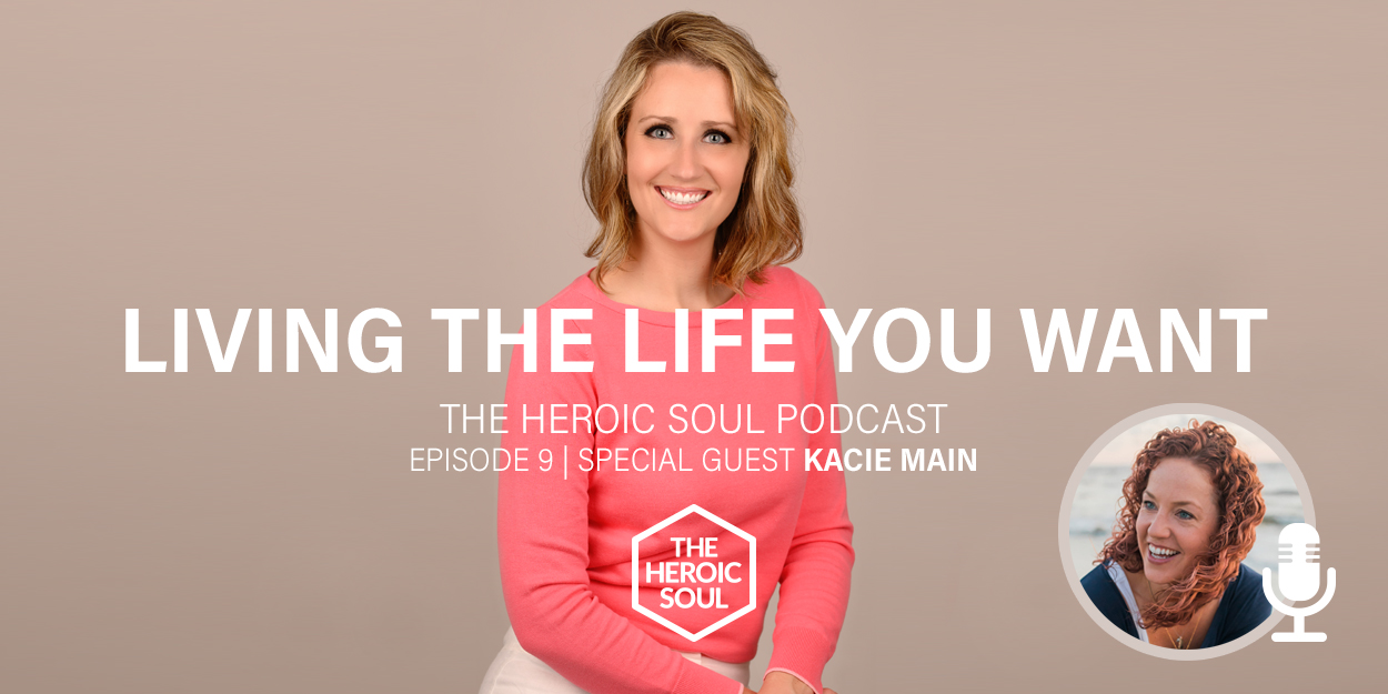 podcast-ths-09-living-the-life-you-want-with-kacie-main.jpg