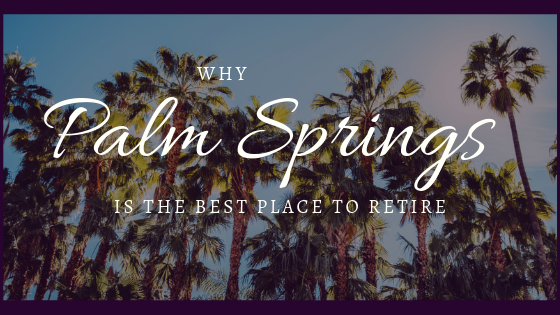 WhyPalmSprings.png