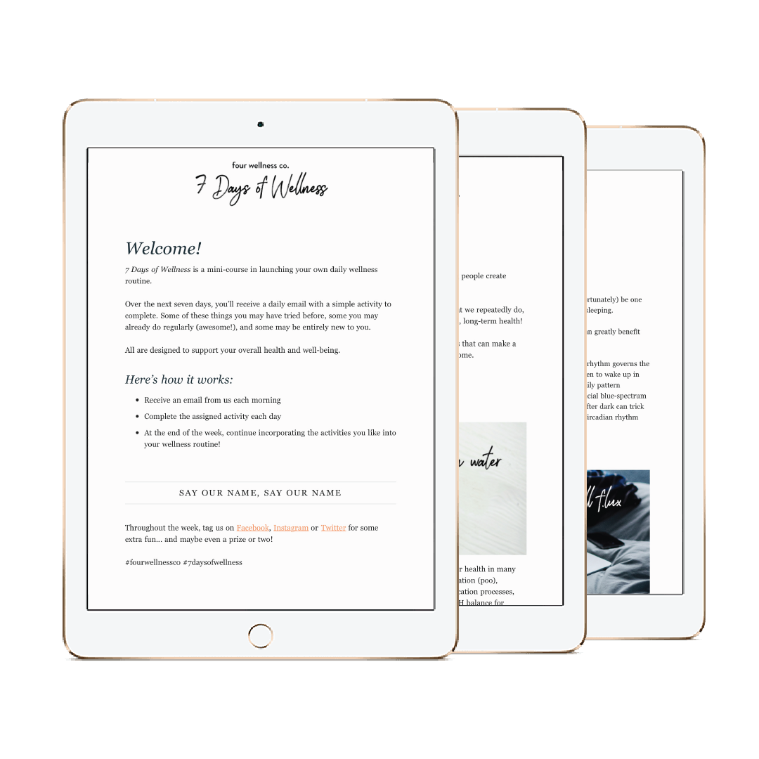7 Days of Wellness // A free e-course in launching your own daily wellness routine // Add simple healthy habits to your daily life. Sign up at fourwellness.co/7-days-of-wellness #healthyliving #wellnesstips #healthyhabits